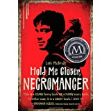 Hold Me Closer, Necromancer ~ Lish McBride