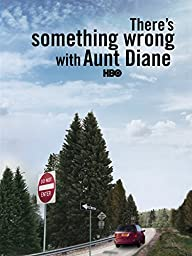 There\'s Something Wrong with Aunt Diane