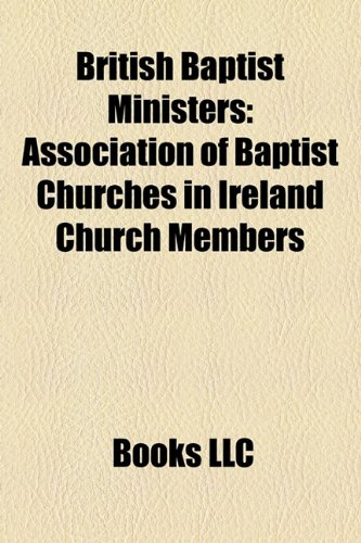 British Baptist ministers: English Baptist ministers, Welsh Baptist ministers, Charles Spurgeon, Robert Hall, Clinton Bennett, Hudson Taylor