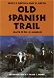 img - for Old Spanish Trail book / textbook / text book
