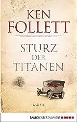 Sturz der Titanen: Die Jahrhundert-Saga. Roman (Jahrhundert-Trilogie)