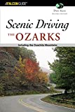 img - for Scenic Driving the Ozarks, 2nd: Including the Ouachita Mountains (Scenic Routes & Byways) book / textbook / text book
