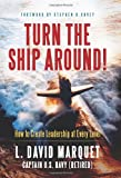 Turn the Ship Around!: How to Create Leadership at Every Level