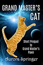 Grand Master's Cat: Prequel To The Grand Master's Trilogy