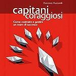 Capitani coraggiosi | Francesco Muzzarelli