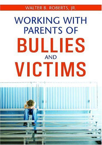 Working With Parents Of Bullies And Victims front-1076838