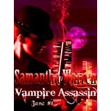 Vampire Assassin (Jane #1) ~ Samantha Warren