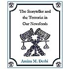 The Storyteller and the Terrorist in Our Newsfeeds: The Storyteller Series, Book 1 Hörbuch von Amina M. Derbi Gesprochen von: Jenny Jarnagin