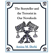 The Storyteller and the Terrorist in Our Newsfeeds: The Storyteller Series, Book 1 Audiobook by Amina M. Derbi Narrated by Jenny Jarnagin