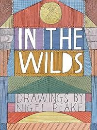 In the Wilds: Nigel Peake