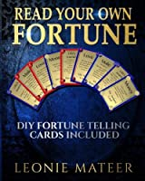 "Read Your Own Fortune: ""Do-It-Yourself"" Fortune Telling Cards-included (Volume 1)"
