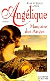 Angélique, marquise des anges (French Edition) (2709616149) by Golon, Anne
