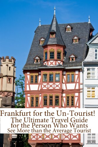 BookCaps - Frankfurt for the Un-Tourist! The Ultimate Travel Guide for the Person Who Wants to See More than the Average Tourist (English Edition)