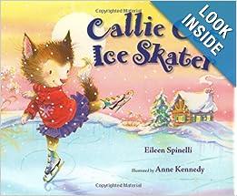 Callie Cat, Ice Skater: Eileen Spinelli, Anne Kennedy