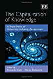 img - for The Capitalization of Knowledge: A Triple Helix of University-Industry-Government book / textbook / text book