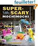 Super-Scary Mochimochi: 20+ Cute and...