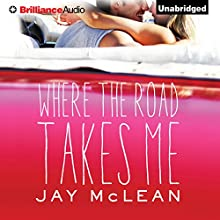 Where the Road Takes Me (       UNABRIDGED) by Jay McLean Narrated by Nick Podehl, Laura Hamilton