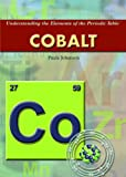 Cobalt (Understanding the Elements of the Periodic Table)