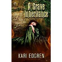 A Grave Inheritance (       UNABRIDGED) by Kari Edgren Narrated by Katherine Littrell