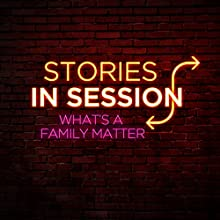 What's a Family Matter?: Moses Storm  by Stories in Session Narrated by David Crabb, Moses Storm