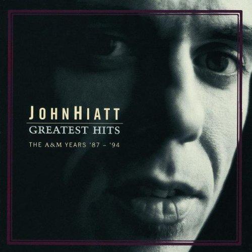 John Hiatt - Greatest Hits - The A&M Years - Zortam Music