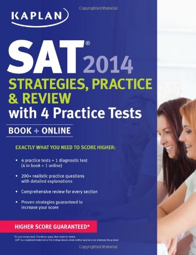 Kaplan SAT 2014 Strategies, Practice, and Review with 4 Practice Tests: book + online