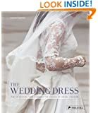 The Wedding Dress: The 50 Designs that Changed the Course of Bridal Fashion