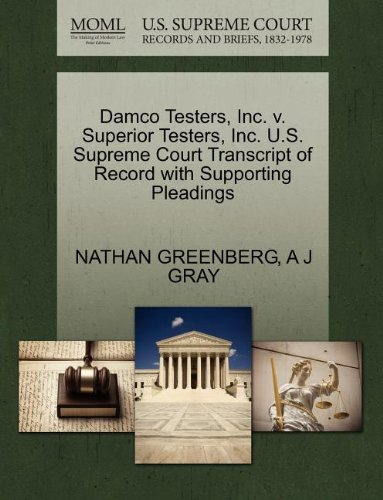 Damco Testers, Inc. v. Superior Testers, Inc. U.S. Supreme Court Transcript of Record with Supporting Pleadings