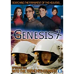 Genesis 7 - Episode 6: Into the Trenches of Mars