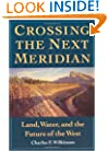 Crossing the Next Meridian: Land, Water, and the Future of the West