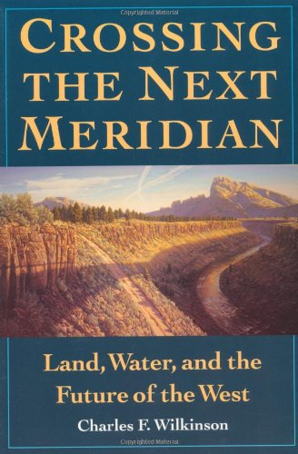 Crossing the Next Meridian: Land, Water, and the Future...