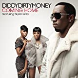 Coming Home (w/ Skylar Grey... - Diddy-Dirty Money