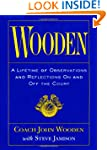 Wooden: A Lifetime of Observations an...