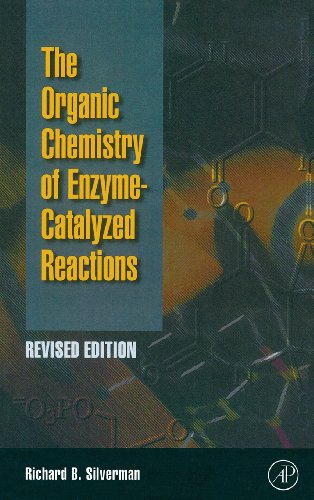 Organic Chemistry of Enzyme-Catalyzed Reactions, Revised...