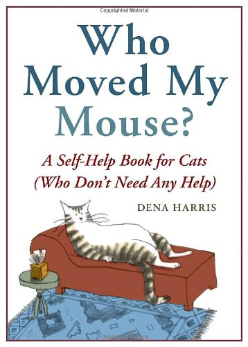 Who Moved My Mouse?: A Self-Help Book for Cats (Who Don