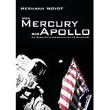 """Von Mercury bis Apollo: Die Geschichte der bemannten US-Raumfahrtvon """"Hermann Woydt"""""""