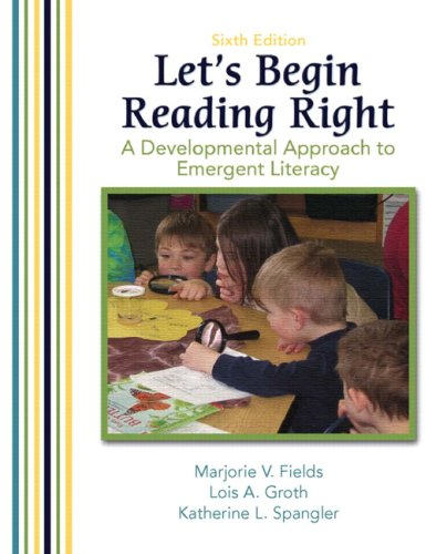 Let's Begin Reading Right: A Developmental Approach to...
