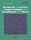 Workbook for Lectors, Gospel Readers, and Proclaimers of the Word® 2015 USA