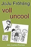 Image de voll uncool: ein Comic-Roman