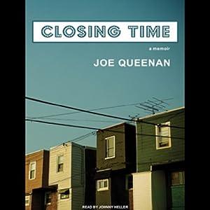 Closing Time: A Memoir | [Joe Queenan]
