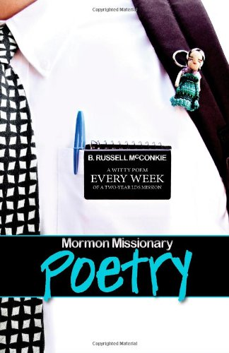 Mormon Missionary Poetry: A Witty Poem Every Week of a Two Year LDS Missionary