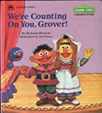 We're Counting on You, Grover! (Sesame Street Growing Up Book) (0307622509) by Muntean, Michaela