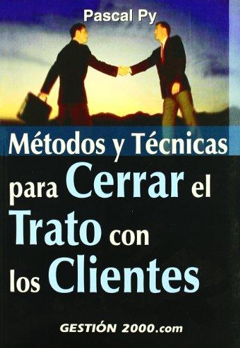 METODOS Y TECNICAS PARA CERRAR EL TRATO CON LOS CLIENTES