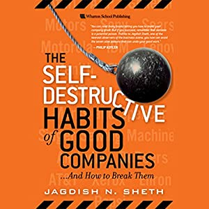 The Self-Destructive Habits of Good Companies...and How to Break Them Audiobook
