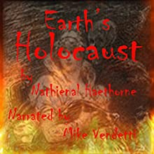 Earth's Holocaust (       UNABRIDGED) by Nathaniel Hawthorne Narrated by Mike Vendetti