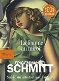 La Femme au miroir: Livre audio 2CD MP3 - 616 Mo + 608 Mo - Suivi d'un entretien avec l'auteur
