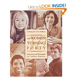 Click to buy On Women Turning Forty: Coming into Our Fullness from Amazon!