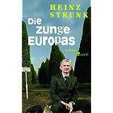 """Die Zunge Europasvon """"Heinz Strunk"""""""