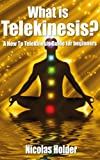 img - for What Is Telekinesis? - A How To Telekinesis Guide For Beginners book / textbook / text book