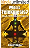 What Is Telekinesis? -  A How To Telekinesis Guide For Beginners (English Edition)